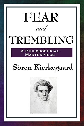 FEAR TREMBLING AND KIERKEGAARD