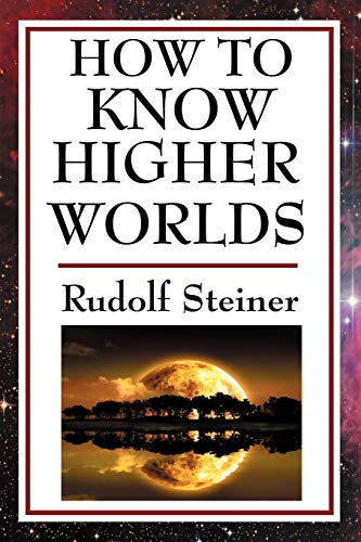 9781604593259: How to Know Higher Worlds