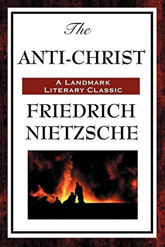 The Anti-Christ: Nietzsche, Friedrich