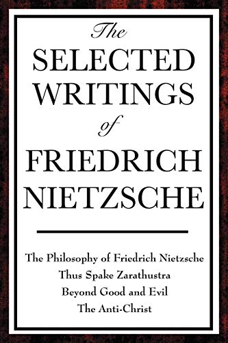 9781604593327: The Selected Writings of Friedrich Nietzsche