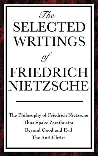 9781604593334: The Selected Writings of Friedrich Nietzsche