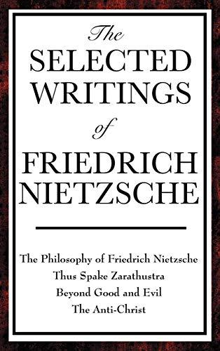 The Selected Writings of Friedrich Nietzsche: Friedrich Wilhelm Nietzsche