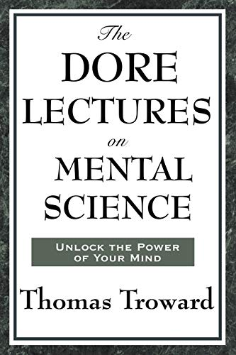 The Dore Lectures on Mental Science: Troward, Thomas