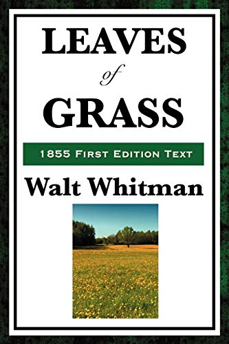 Leaves of Grass (1855 First Edition Text): Walt Whitman