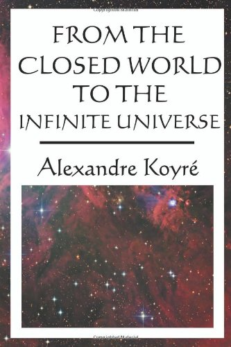 9781604593686: From the Closed World to the Infinite Universe