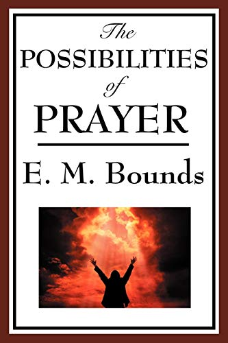 9781604593792: The Possibilities of Prayer