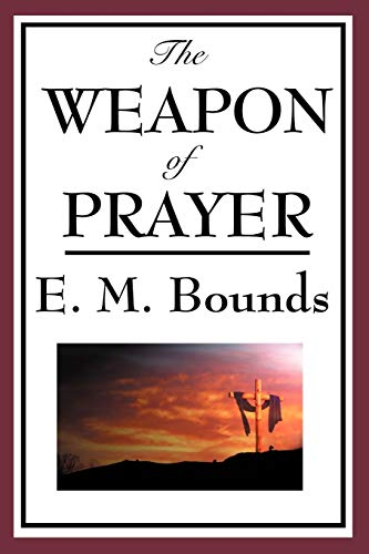 9781604593815: The Weapon of Prayer