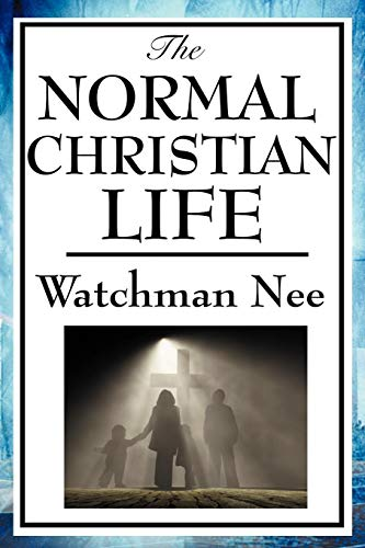 9781604593853: The Normal Christian Life