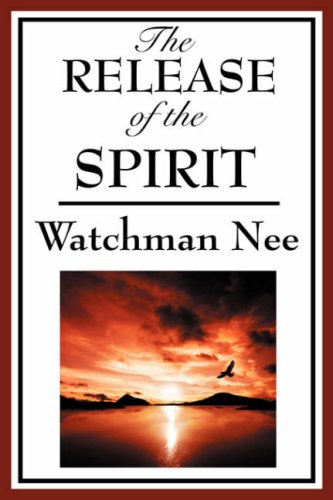 9781604593860: The Release of the Spirit