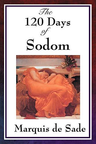 The 120 Days of Sodom: marquis de Sade