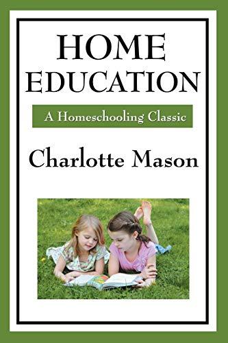 9781604594256: Home Education (Charlotte Mason's Homeschooling Series)
