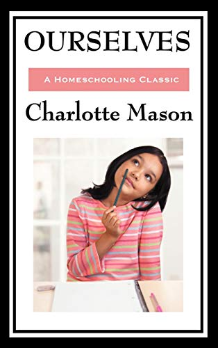 9781604594324: Ourselves: Volume IV of Charlotte Mason's Original Homeschooling Series