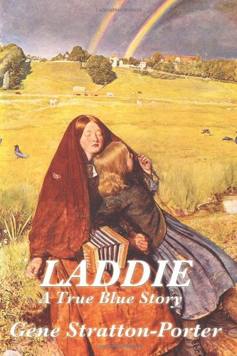 Laddie: A True Blue Story: Gene Stratton-Porter