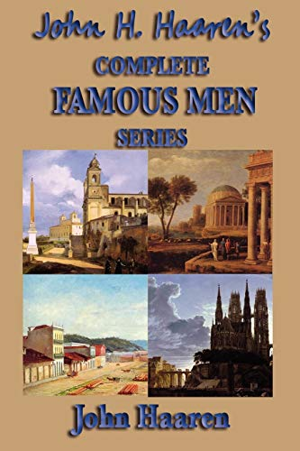 9781604595277: John H. Haaren's Complete Famous Men Series