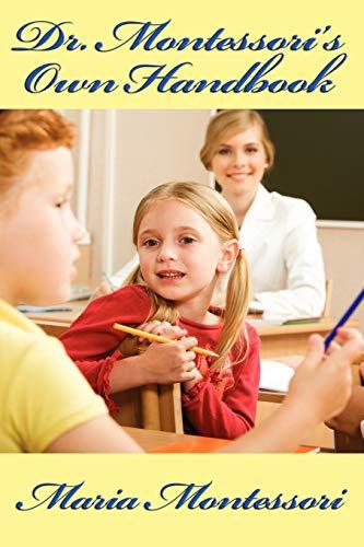 9781604595543: Dr. Montessori's Own Handbook
