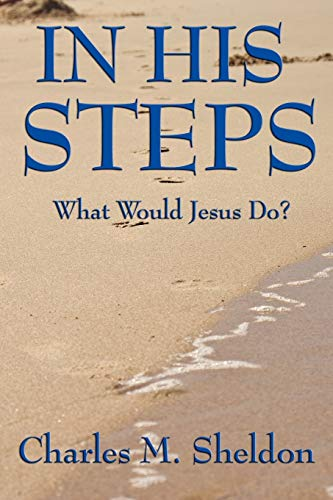9781604595857: In His Steps: What Would Jesus Do?