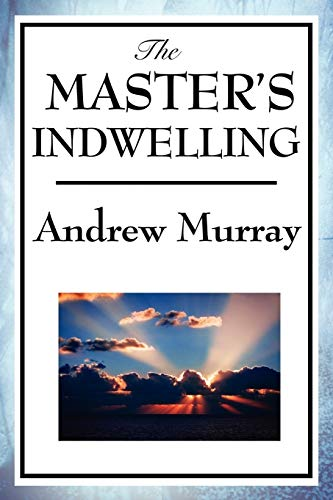 9781604595888: The Master's Indwelling