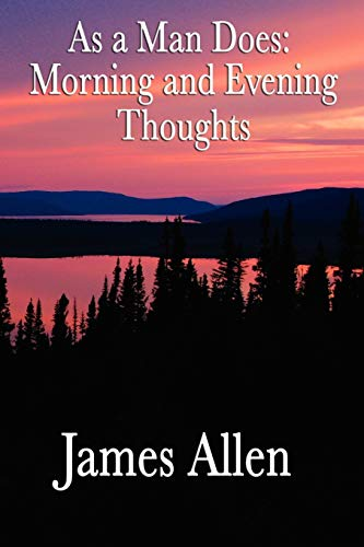 9781604596014: As a Man Does: Morning and Evening Thoughts