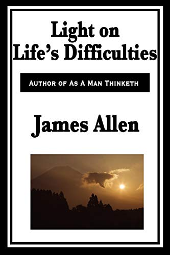 Light on Lifes Difficulties: James Allen