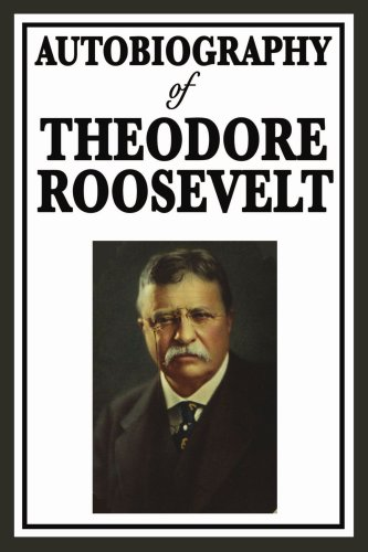 9781604596359: Autobiography of Theodore Roosevelt