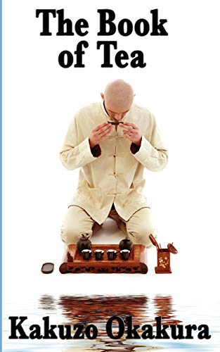 Book of Tea: Kakuzo Okakura