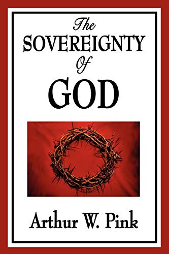 9781604596731: The Sovereignty of God