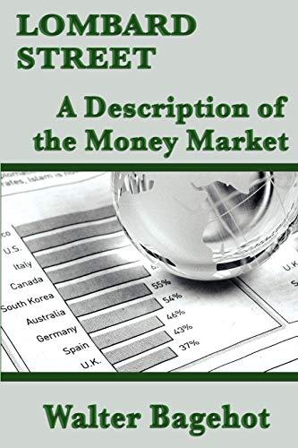 Lombard Street A Description of the Money Market: Walter Bagehot