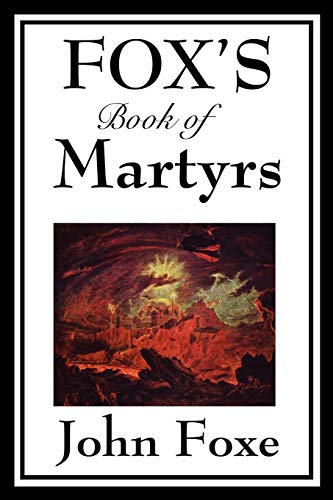 9781604597165: Fox's Book of Martyrs