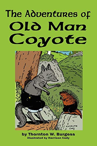 9781604597578: The Adventures of Old Man Coyote