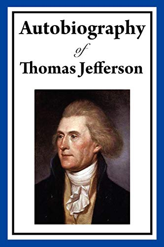 9781604597738: Autobiography of Thomas Jefferson