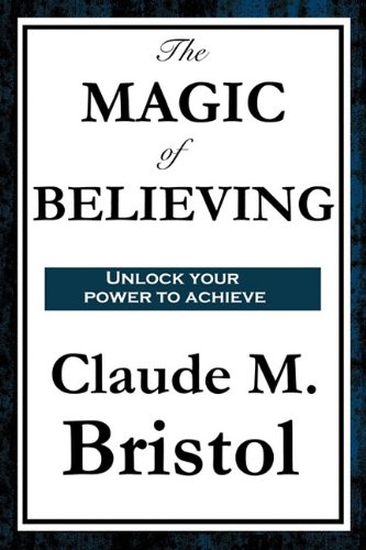9781604597813: The Magic of Believing