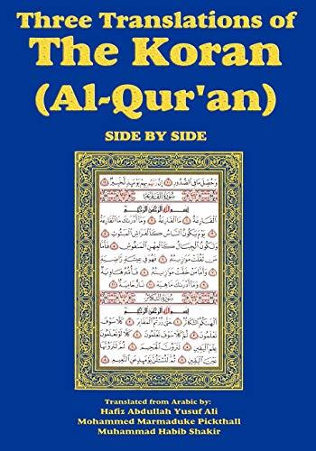 9781604598735: Three Translations of The Koran (Al-Qur'an)-side-by-side - Hafiz Ali
