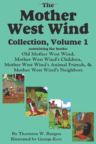 The Mother West Wind Collection, Volume 1 (1604598751) by Thornton W Burgess