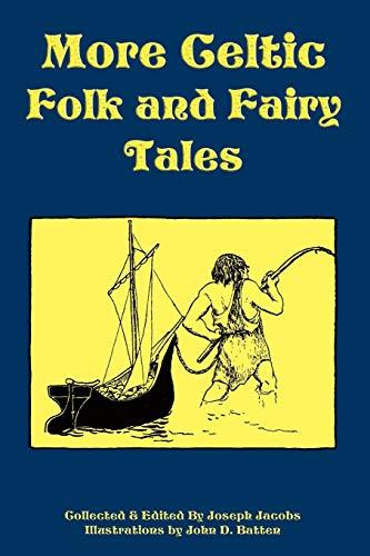More Celtic Folk and Fairy Tales: Jacobs, Joseph; Batten,