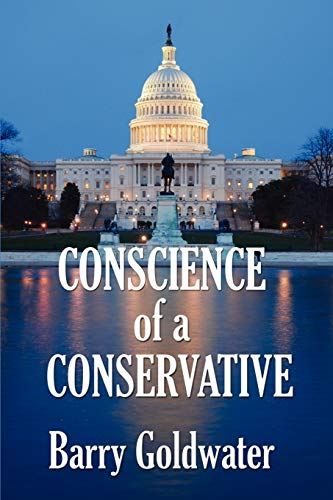Conscience of a Conservative: Goldwater, Barry