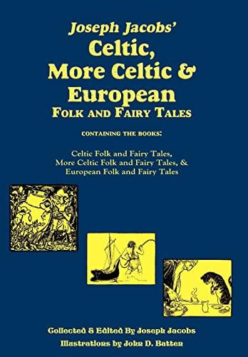 Joseph Jacobs' Celtic, More Celtic, and European: Jacobs, Joseph