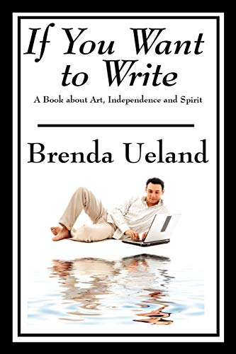 9781604599282: If You Want to Write: A Book about Art, Independence and Spirit