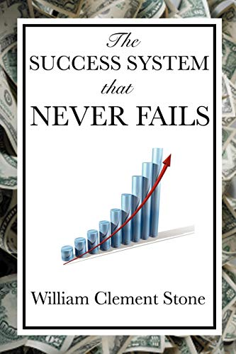 9781604599312: The Success System That Never Fails