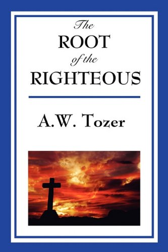 9781604599473: The Root of the Righteous