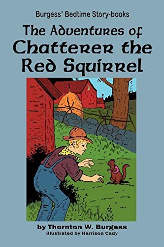 9781604599640: The Adventures of Chatterer the Red Squirrel