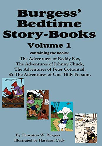 Burgess' Bedtime Story-Books, Vol. 1: Reddy Fox, Johnny Chuck, Peter Cottontail, & Unc&#...