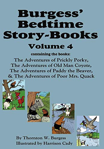 9781604599787: Burgess' Bedtime Story-Books, Vol. 4: The Adventures of Prickly Porky; Old Man Coyote; Paddy the Beaver; Poor Mrs. Quack