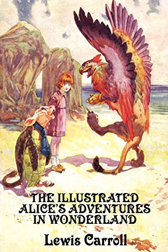 9781604599978: The Illustrated Alice's Adventures in Wonderland