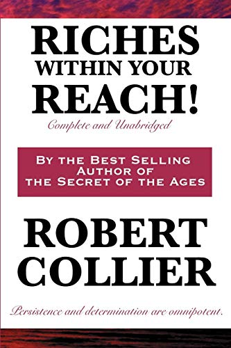 9781604599992: Riches Within Your Reach! Complete and Unabridged