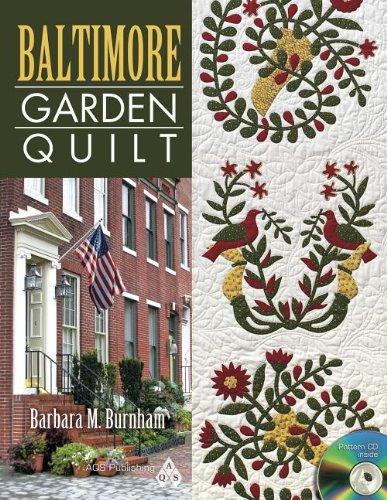 Baltimore Garden Quilt [With CDROM]: Barbara M. Burnham