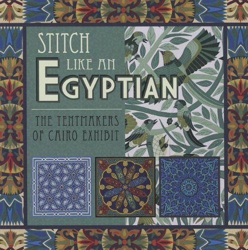 9781604600469: Stitch Like an Egyptian: The Tentmakers of Cairo Exhibit