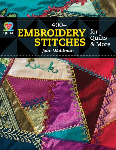 9781604600674: 400+ Embroidery Stitches for Quilts (Love to Quilt)