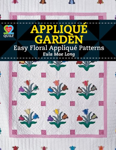 Applique Garden: Long, Eula Mae