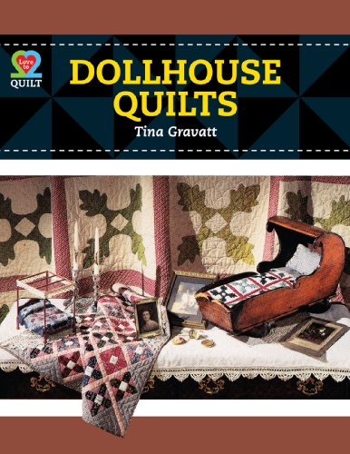 Dollhouse Quilts (Paperback): Tina M Gravatt