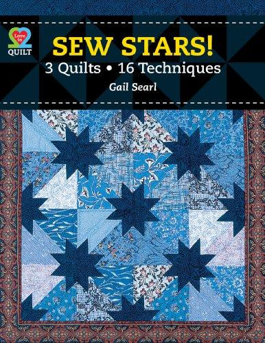 Sew Stars! 3 Quilts, 16 Techniques: Searl; A01; Searl, Gail